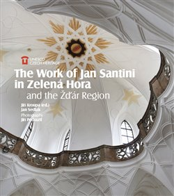 The Work of Jan Santini in Zelená Hora and the Žďár Region
