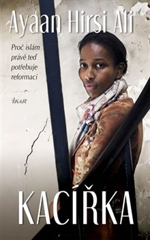 Obálka titulu Kacířka - Proč islám právě teď potřebuje reformaci