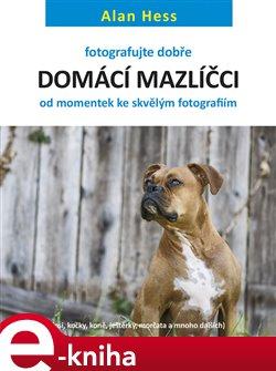 Obálka titulu Fotografujte dobře: Domácí mazlíčci