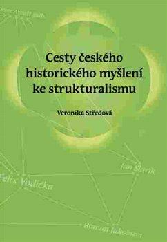 Obálka titulu Cesty českého historického myšlení ke strukturalismu