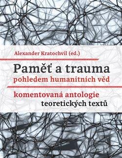 Obálka titulu Paměť a trauma pohledem humanitních věd