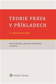 Teorie práva v příkladech (3., aktualizované vydání)