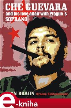 Obálka titulu Che Guevara and his love affair with Prague's SOPRANO