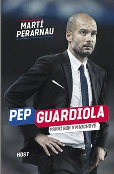 Obálka titulu Pep Guardiola. První rok v Mnichově