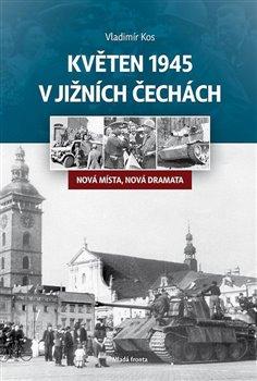 Obálka titulu Květen 1945 v jižních Čechách
