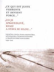 Co je spravedlivé, kvasí a stává se silou... - Ce qui est juste fermente et devient force...