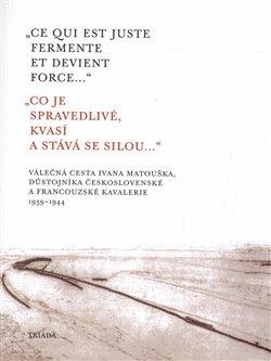 Obálka titulu Co je spravedlivé, kvasí a stává se silou... - Ce qui est juste fermente et devient force...