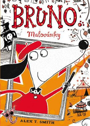 Bruno malovánky - Alex T. Smith | Booksquad.ink