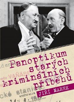 Obálka titulu Panoptikum starých kriminálních příběhů