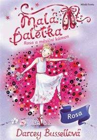Malá baletka - Rosa a měsíční kámen