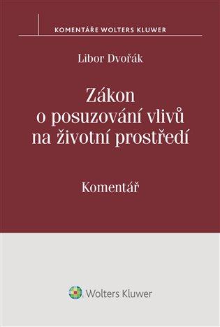 Zákon o posuzování vlivů na životní prostředí (č. 100/2001 Sb.) - komentář