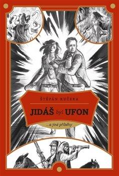 Obálka titulu Jidáš byl Ufon...a jiné příběhy