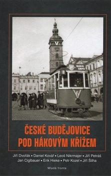 Obálka titulu České Budějovice pod hákovým křížem