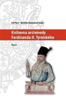 Obálka titulu Knihovna arcivévody Ferdinanda II. Tyrolského (1529–1595)