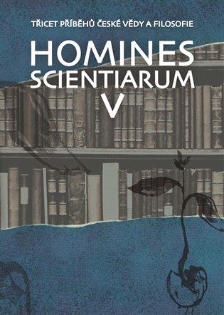 Homines scientiarum V:Třicet příběhů české vědy a filosofie - Dominika Grygarová (ed.), | Booksquad.ink