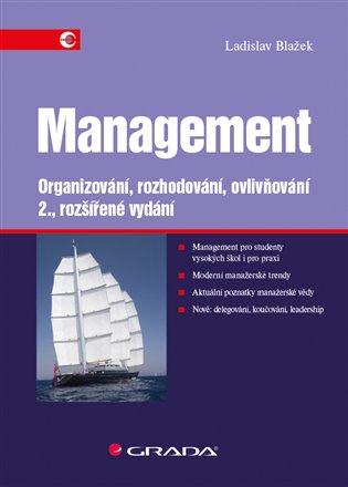 Management:Organizování, rozhodování, ovlivňování - 2., rozšířené vydání - Ladislav Blažek | Booksquad.ink