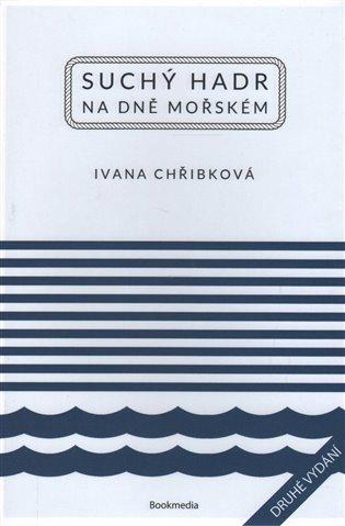 Suchý hadr na dně mořském - Ivana Chřibková   Booksquad.ink