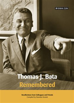 Obálka titulu Thomas J. Bata. Remembered