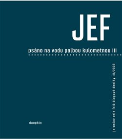 Obálka titulu JEF psáno na vodu pod palbou kulometnou III.