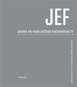 Obálka titulu JEF psáno na vodu pod palbou kulometnou IV.