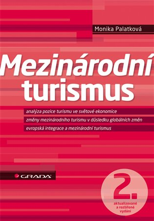 Mezinárodní turismus:2., aktualizované a rozšířené vydání - Monika Palatková | Booksquad.ink