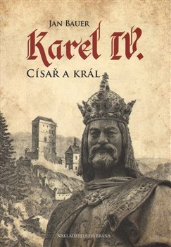 Obálka titulu Karel IV. - Císař a král