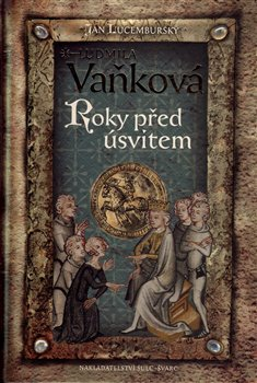 Obálka titulu Jan Lucemburský II - Roky před úsvitem