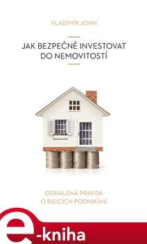 Obálka titulu Jak bezpečně investovat do nemovitostí