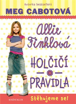 Obálka titulu Allie Finklová 1: Holčičí pravidla - Stěhujeme se!