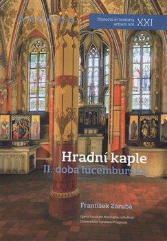 Obálka titulu Hradní kaple II. doba lucemburská