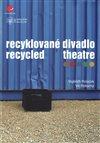 Obálka knihy Recyklované divadlo
