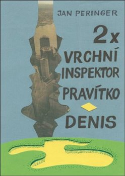 2x vrchní inspektor Pravítko; Denis