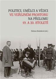 Politici, umělci a vědci ve veřejném prostoru na přelomu 19. a 20. století