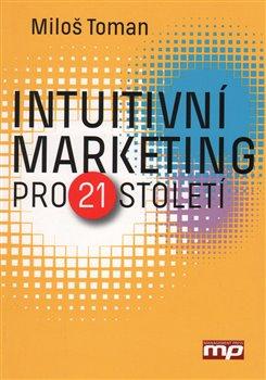 Obálka titulu Intuitivní marketing pro 21. století