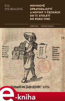 Obálka titulu Novinové zpravodajství a noviny v Čechách od 17. století do roku 1740
