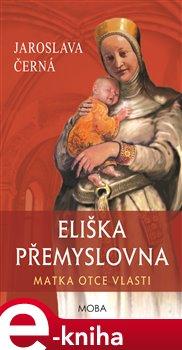 Obálka titulu Eliška Přemyslovna - Matka Otce vlasti