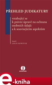 Obálka titulu Přehled judikatury vztahující se k právní úpravě na ochranu osobních údajů a k souvisejícím aspektům