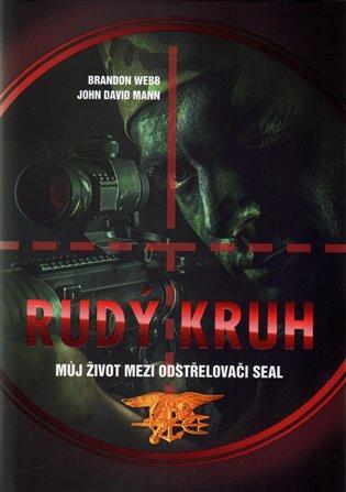 Rudý kruh:Můj život mezi odstřelovači SEAL - Brandon Webb, | Booksquad.ink