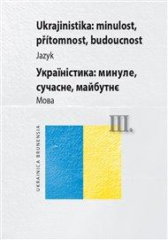 Komplet-Ukrajinistika: minulost, přítomnost, budoucnost III
