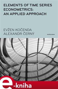 Obálka titulu Elements of Time Series Econometrics: an Applied Approach