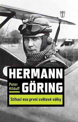 Hermann Göring : Stíhací eso 1. světové války - Peter Kilduff | Booksquad.ink