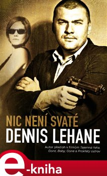 Nic není svaté - Dennis Lehane e-kniha