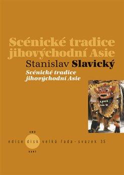 Scénické tradice jihovýchodní Asie - Stanislav Slavický