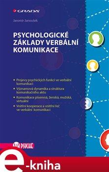 Psychologické základy verbální komunikace - Jaromír Janoušek e-kniha
