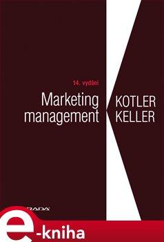Marketing management. 14. vydání - Philip Kotler, Kevin Lane Keller e-kniha