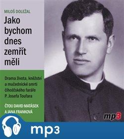 Jako bychom dnes zemřít měli, mp3 - Miloš Doležal