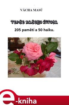 Verše našeho života. 205 pamětí a 50 haiku - Vácha Masů e-kniha