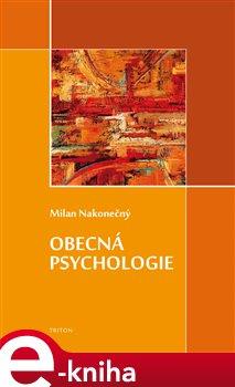 Obecná psychologie - Milan Nakonečný e-kniha