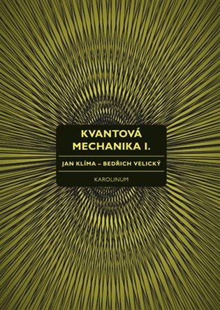 Kvantová mechanika I. - Jan Klíma,   Booksquad.ink