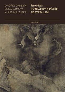 Obálka titulu Ťing-Ťie: Poznámky k písním ze světa lidí